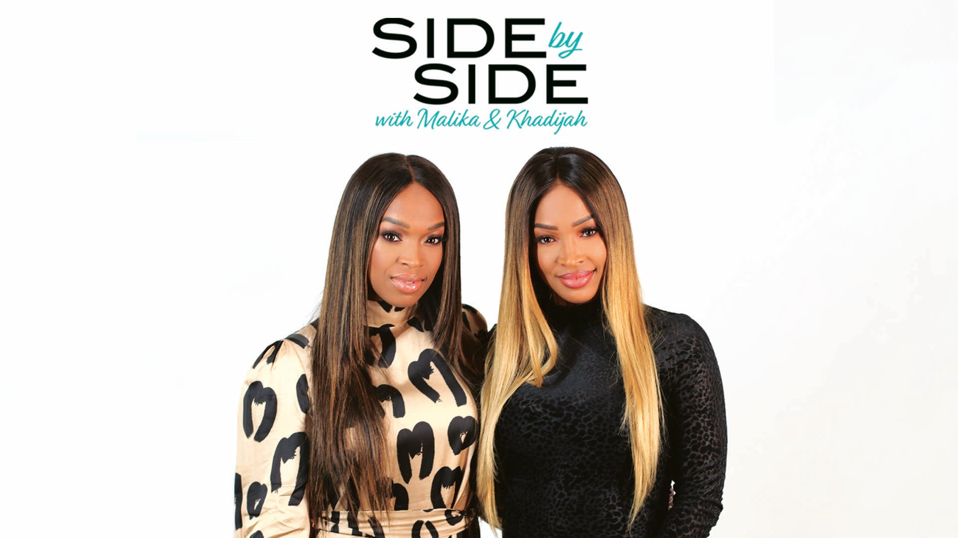 Side by Side with Malika & Khadijah